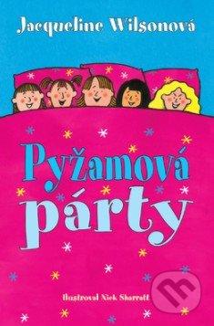 Jacqueline Wilson: Pyžamová párty - Jacqueline Wilson,  Jacqueline Wilsonová,  Jacqueline Wilsonová knihy,  knihy pre deti, knihy pre dievcata, knihy pre deti od 10 rokov, najlepšie knihy pre deti, knihy pre mladez, knihy pre deti od 8 rokov, knihy pre dievčatá od 10 rokov, detske knihy vypredaj, knihy pre dievčatá od 8 rokov, knihy pre deti od 9 rokov, kniha pre 9 rocne dievcata, tipy na knihy pre deti, knihy pre 10 ročné deti, kniha pre dospievajúce dievčatá, knihy pre deti a mládež, kniha o dospievaní pre dievčatá, dobrodružné knihy pre mládež